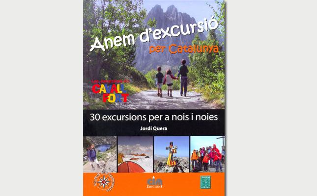 Anem d'excursió per Catalunya: 30 itineraris per a nois i noies