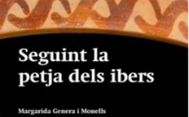 'Seguint la petja dels ibers. Una panoràmica del Camp de Tarragona i les Terres de l'Ebre'